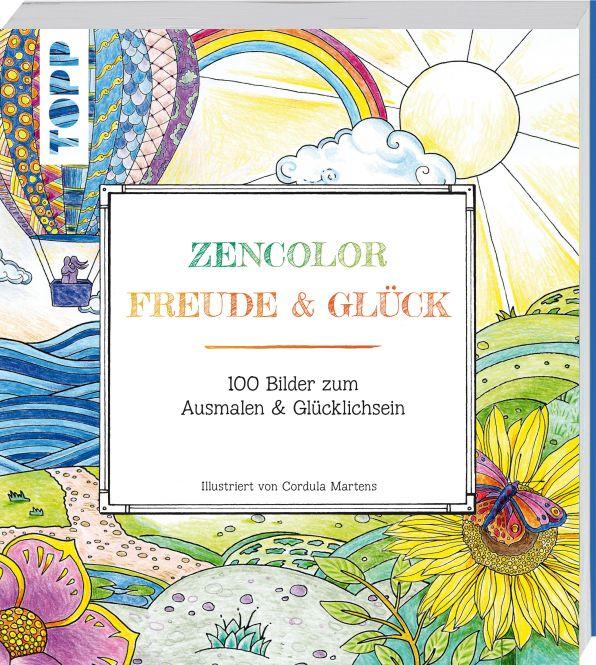 Buch: Zencolor Freude & Glück / 100 Bilder zum Ausmalen & Glücklichsein (Ausmalen für Erwachsene)