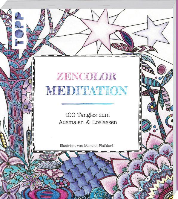 Buch: Zencolor Meditation / 100 Tangles zum Ausmalen & Loslassen (Ausmalen für Erwachsene)