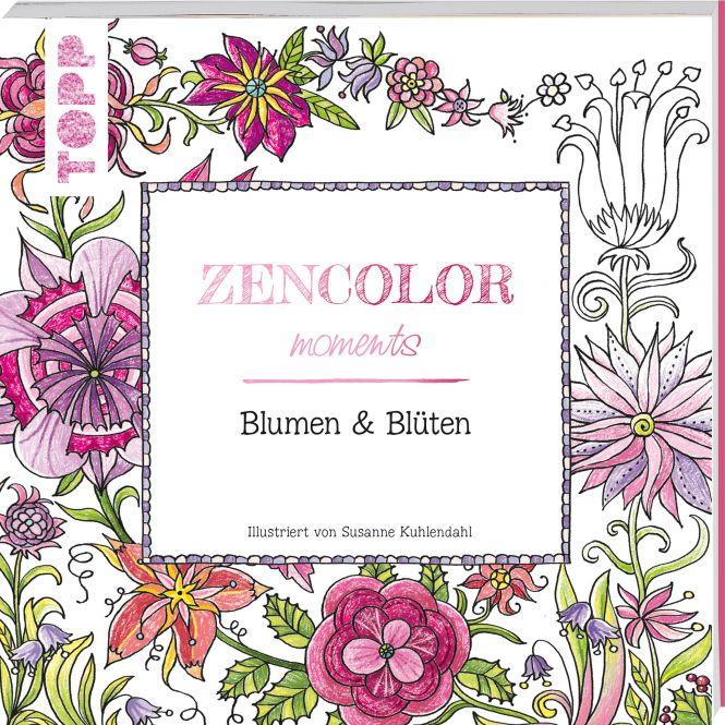 Buch: Zencolor moments Blumen & Blüten / (Ausmalen für Erwachsene)